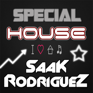 Special House(SaaK Rodriguez Exclusive)