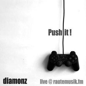 Diamonz- Push it 11.08.2013
