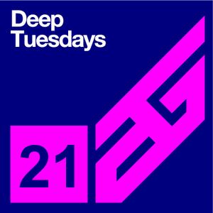 Deep Tuesdays  Ep. 21