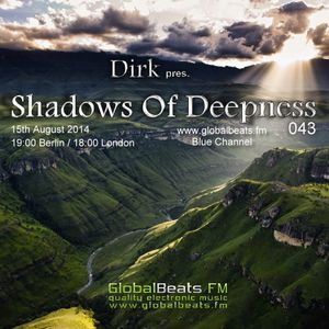 Dirk pres. Shadows Of Deepness 043 (15th August 2014) on Globalbeats.fm
