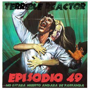 """Episodio#49No estaba muerto, andaba de parranda"""""""""""