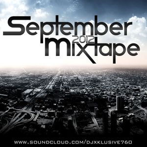 September 2012 Mixtape - Dj Xklusive