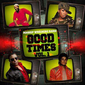 Mashup Wreckaz Radio  Good Times Vol. 1 (TheFuture.FM)