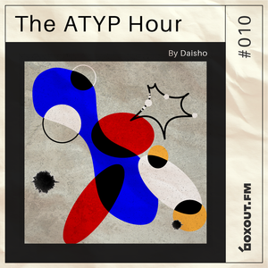 The Atyp Hour 010 - Daisho (Featuring Guest Mix by Marina Herlop)