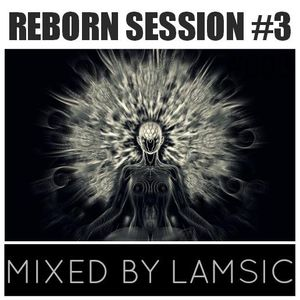 Reborn Session #3 mixed by Lamsic