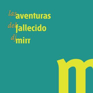 Las aventuras del fallecido dj Mirr vol. 2