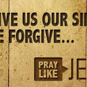 Forgive Us Our Sins