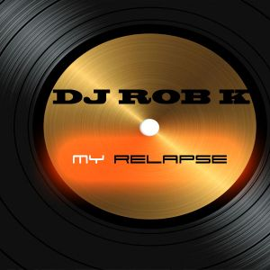 DJRobK MASHUP Mix March 2011 - My Relapse