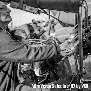 ALTROVERSO SELECTA #02 BY VXV