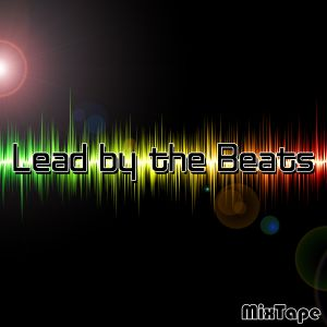 Lead by the Beats the MixTape by dna #2