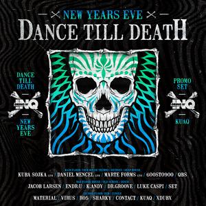 Kuaq - Dance Till Death - New Year's Eve Promo Set