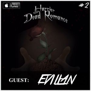 Harrier presents 'Dead Romance' (Guest: Evilian)