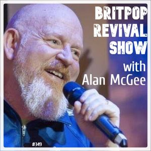 Britpop Revival Show #349 with Alan McGee 3rd December 2020