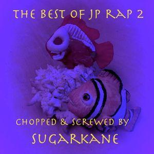The Best Of JP RAP -Chopped & Screwed- Vol. 2