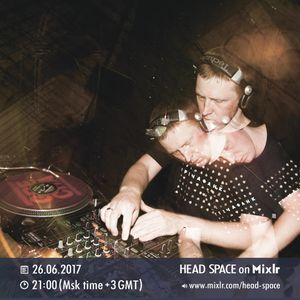 26.06.2017 HEAD SPACE on MixLr