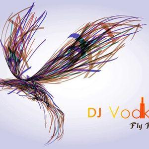DJ Vodka - Fly Away 012 [23-05-2011]