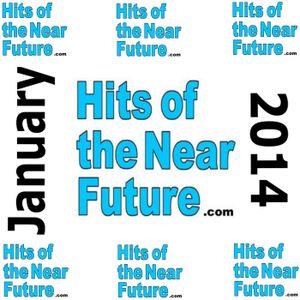 Hits of the Near Future - January 2014