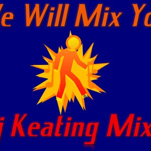 We Will Mix You @Dj Keating Mix's
