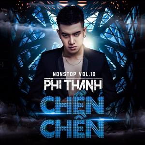 Chen Chen - Phi Thành Mix(Nonstop Vol10)