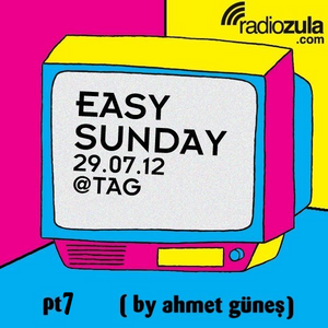 Easy Sunday 29/07 @ TAG Pt7 (by Ahmet Gunes)
