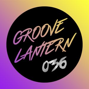 Groove Lantern: Session 36