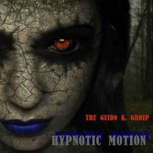 Hypnotic Motion - The Guido K. Group