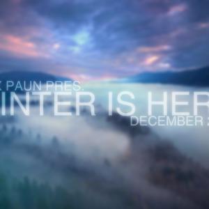 Alex Paun pres. Winter Is Here - December 2011