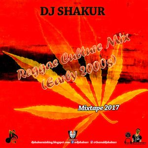 DJ Shakur - Reggae Culture Mix (Early 2000's), Reggae Throwback (Mixtape 2017)