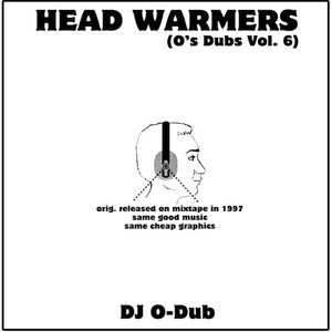 DJ O-Dub: Head Warmers (O's Dubs Vol. 6, 1997)