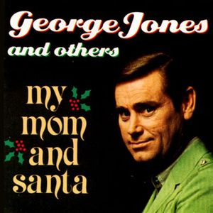 George Jones and others - My Mom and Santa