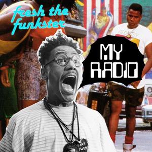 Fresh the Funkster - My radio