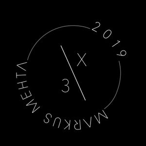 Markus Mehta - 3/X 2019