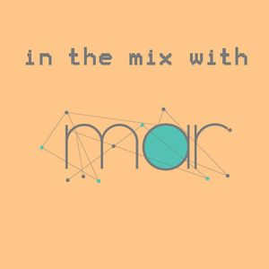IN THE MIX WITH MAR | JULY 2017