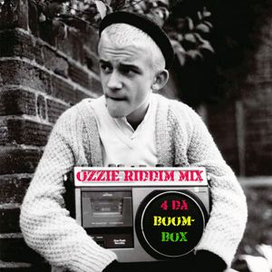 OZZIE'S RIDDIM MIX aka for the boombox