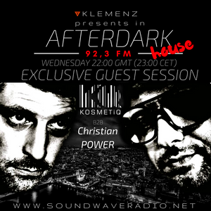 AfterDark House with kLEMENZ - guest KOSMETIQ & Christian POWER