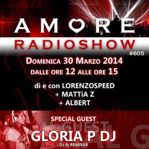 LORENZOSPEED present AMORE Radio Show # 605 Domenica 30 Marzo 2014 part 1 with GLORiA P + DUECROP