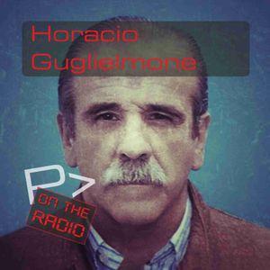 P> ON THE RADIO -110- 05-12-19 - Horacio Guglielmone por Guillermo Viola