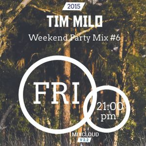 Weekend Party Mix #6| Tim Milo
