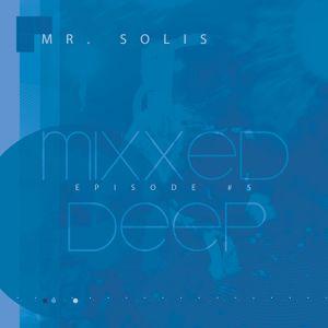 Mr. Solis - Mixxed Deep #5