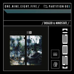 1985 Music Podcast- Partition 005 (Mixed by Dogger & Mindstate)