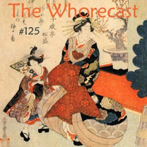 Toadcast #125 – The Whorecast