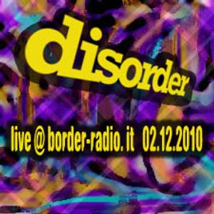 disorder live @ border-radio.it 02.12.2010