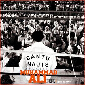 BantuNauts Raydio: Muhammad Ali Tribute (Episode #105) 6-4-16