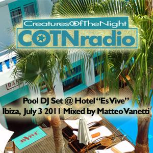 "Cotn Radio Dj Set @ ""Hotel Es Vive"" Ibiza by DJ Matteo Vanetti"