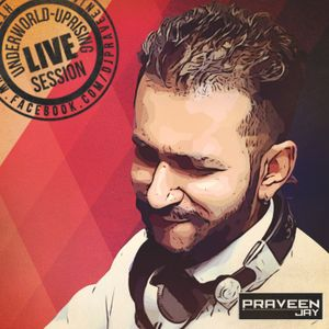Praveen Jay @ UNDERWORLD - The Uprising [Live Set - 09.04.2016]