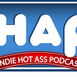 Indie Hot Ass Podcast #1