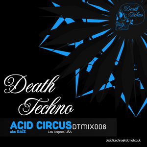 DTMIX008 - Acid Circus   Raíz [Los Angeles,USA]