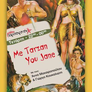 Me Tarzan You Jane, Τετάρτη 23.03.2016