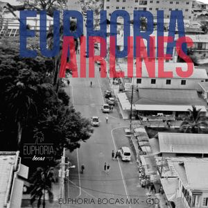 Euphoria Airlines (Euphoria Bocas Mix) - CID
