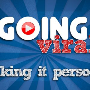Going Viral: Making It Personal